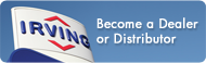 Interested in Becoming an Irving Dealer or Distributor?